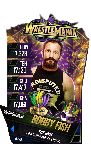 SuperCard BobbyFish S4 19 WrestleMania34