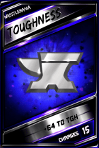 Enhancement: Toughness - WrestleMania