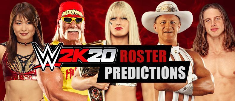 Complete analysis of the potential WWE 2K20 Roster, with odds for over 270 WWE Superstars and Women, including new roster additions from RAW, SmackDown, NXT and 205 Live brands, as well as Legends & Alumni.