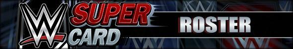 WWE SuperCard Catalog by Card Name - Roster