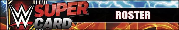 WWE SuperCard Database - Roster
