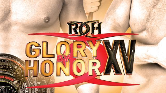 ROH Glory by Honor XV