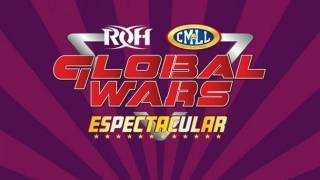ROH/CMLL Global Wars Espectacular