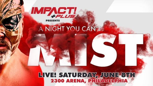 Impact Wrestling A Night You Can't Mist