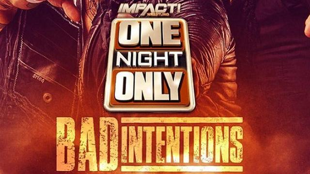 Impact One Night Only: Bad Intentions