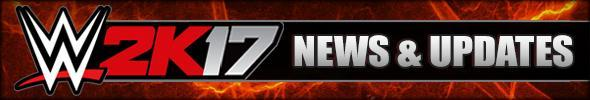 WWE 2K17 News & Updates