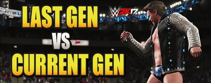 WWE 2K17 Last Gen vs Current Gen Features Comparison! (Xbox 360/PS3 vs Xbox One/PS4)