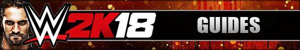 WWE 2K18 Guides & Walkthroughs
