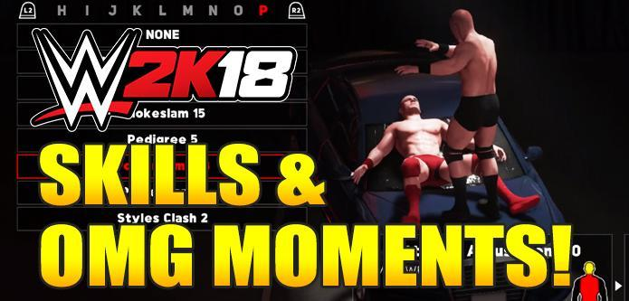 WWE 2K18 All Skills & OMG Moments: Full List & Details