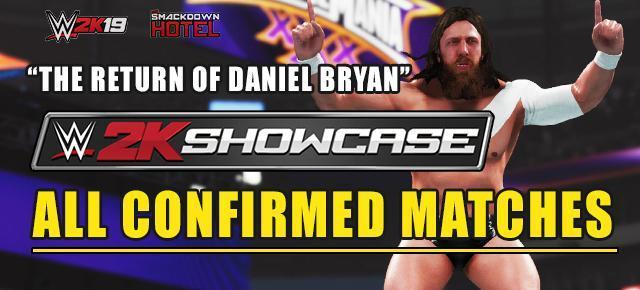 "WWE 2K19 ""The Return of Daniel Bryan"" 2K Showcase Mode - Full Match List"