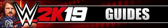 WWE 2K19 Guides & Walkthroughs