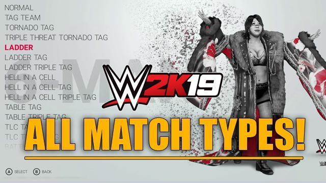 WWE 2K19 All Match Types! - Full List and NEW Matches
