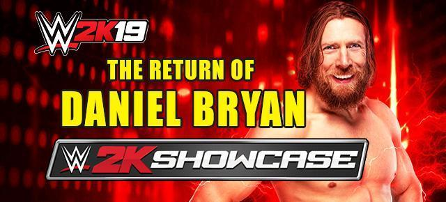 2K Showcase Mode Returns in WWE 2K19: Relive the Journey of Daniel Bryan! - Details, Screenshots and Trailer