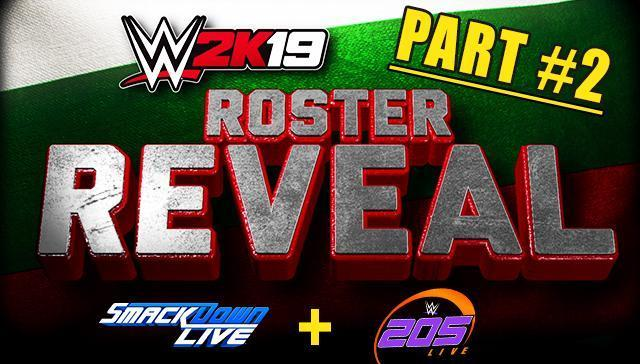 WWE 2K19 Roster Reveal Part #2 - Full List of Confirmed Superstars and Women! (SmackDown & 205 Live)