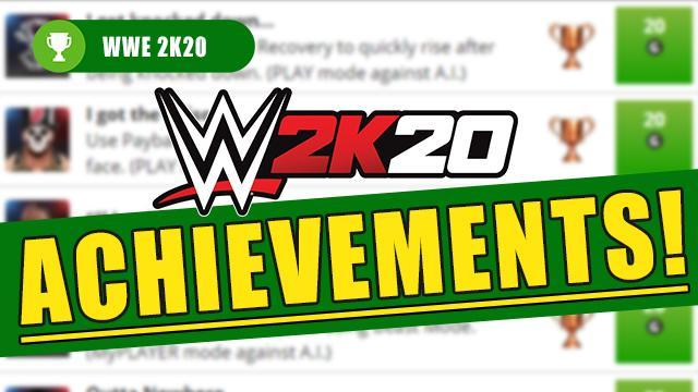 WWE 2K20 Achievements and Trophies - Full List (PS4 / Xbox One)