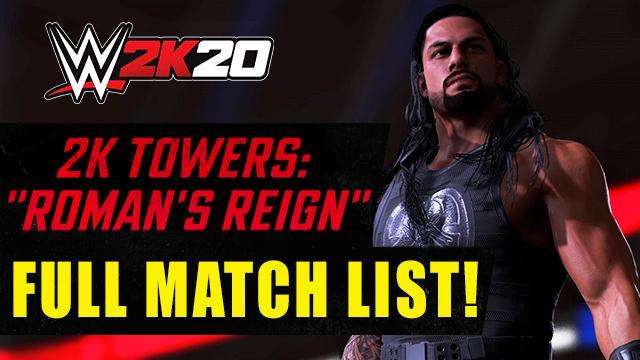 WWE 2K20 Roman Reigns 2K Tower: Full List of Matches, Info, and Trailer!